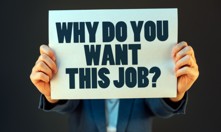 The Best Way to Answer – 'Why Do You Want the Job?'