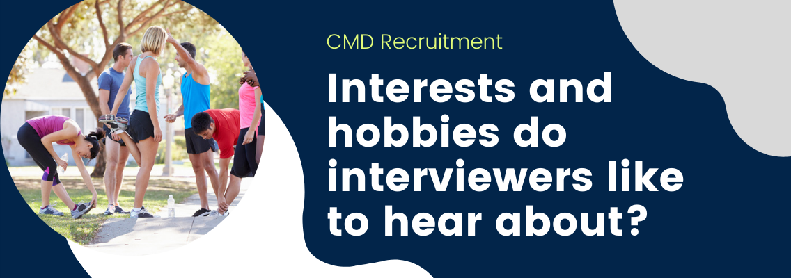 The 'what do you do in your spare time'? interview question CMD Recruitment